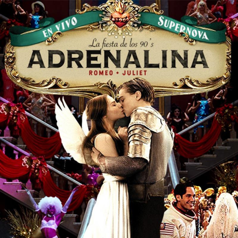 "Adrenalina 90s: ""Romeo * Juliet. En vivo Supernova"
