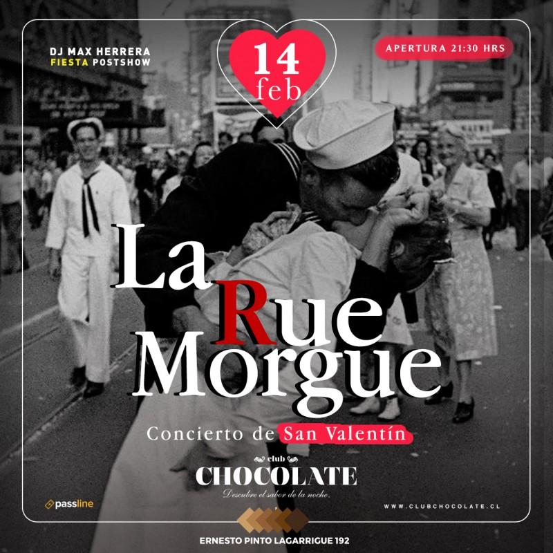 LA RUE MORGUE - DIA DE LOS ENAMORADOS - JUEVES 14 DE FEBRERO - CLUB CHOCOLATE