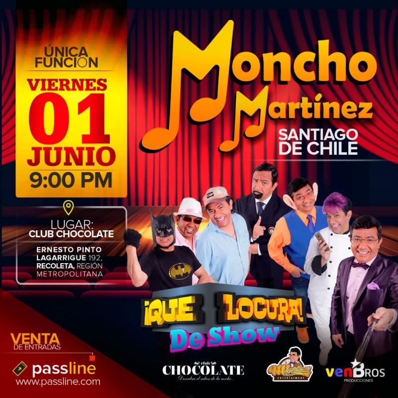 MONCHO MARTÍNEZ - QUE LOCURA DE SHOW - VIERNES 1 DE JUNIO - CLUB CHOCOLATE
