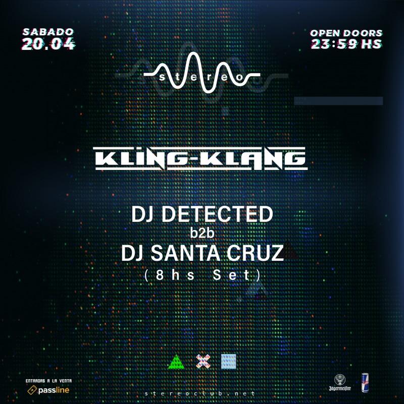 STEREO CLUB pres KLING KLANG - DJ DETECTED B2B DJ SANTA CRUZ (8hs
