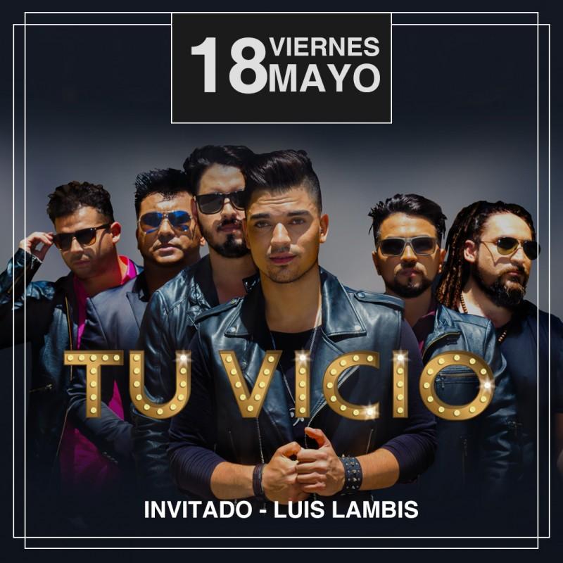 TU VICIO - LUIS LAMBIS - VIERNES 18 DE MAYO - CLUB CHOCOLATE
